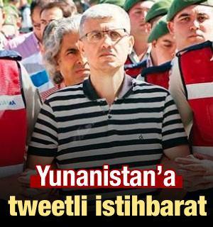 Yunanistan'a tweetli istihbarat