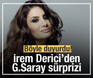 İrem Derici'den Galatasaray sürprizi