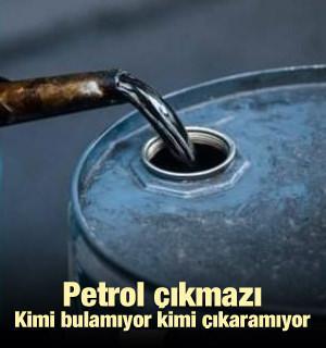Petrol çıkmazı! Kimi bulamıyor kimi de bulduğunu çıkaramıyor