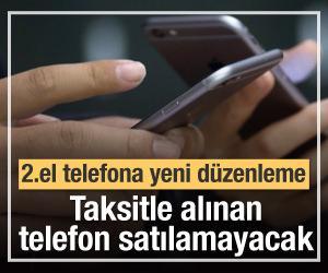 Operatörlerden taksitle alınan telefonlar ikinci el olarak satılamayacak