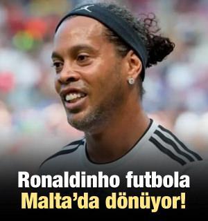 Ronaldinho futbola Malta'da dönüyor!