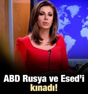 ABD'den Rusya ve Esed'e kınama!