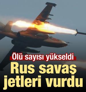 Rus savaş jetleri vurdu: Ölü sayısı yükseldi