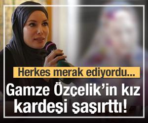 Zeynep Gamze Özçelik'in kız kardeşi ortaya çıktı!