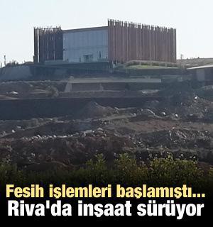 Fesih işlemleri başlamıştı... Riva'da inşaat sürüyor