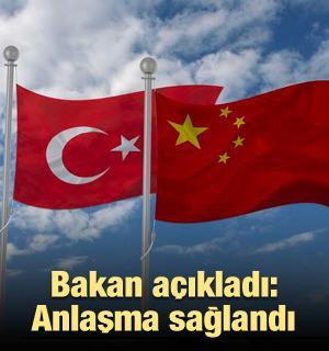 Çin ve Türkiye arasında anlaşma sağlandı!