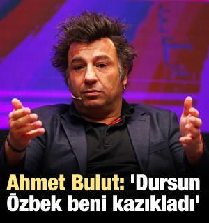 Ahmet Bulut: 'Dursun Özbek beni kazıkladı'