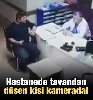 Hastanede tavandan düşen kişi kamerada!