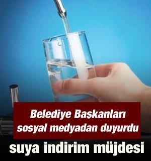 Belediye başkanları sosyal medyadan su indirimini duyurdu!