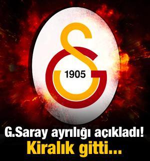 Galatasaray ayrılığı açıkladı! Kiralık gitti...